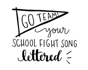 Custom lettered school fight song print