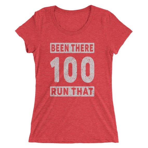 Women's Been There Run That 100 Tri-Blend T-Shirt - Ultra-Marathon Runner - Run 100 Short Sleeve T-Shirt