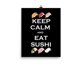 Keep Calm and Eat Sushi - Wall arts, Wall Decor, Poster, House Interior, Comes in Various Size Print