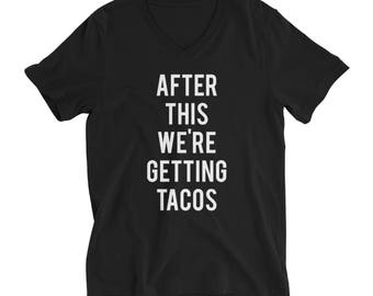 """RESERVED 2 Shirts - V-neck Unisex T-shirts """"After This We're Getting TACOS Unisex fit - Bridesmaid Getting Ready Outfit - Bride Robe gifts"""