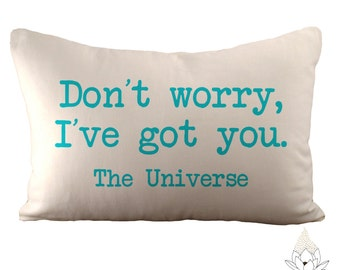 Don't Worry, I've Got You - The Universe - 12x18 Pillow Cover - Choose Your Fabric & Font Colour