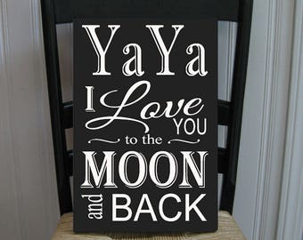 YaYa I Love You to the Moon and Back Grandmother  Handpainted Wood Sign 16 x 10.5