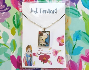 Dog Mom Necklace, unique gift for Mother's Day for women with fur babies! Miniature art print pendant & free card from original drawing.