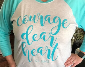 Courage Dear Heart Raglan Baseball tee with 3/4 length sleeve