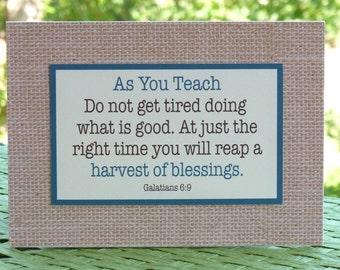 "Teacher gift, encouragement, teacher quote, teacher inspiration, 5""x7"", scripture, burlap, Galations 6:9"