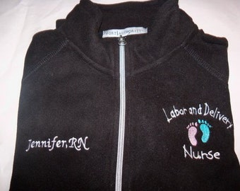 Labor and Delivery Nurse Embroidered Fleece Jacket