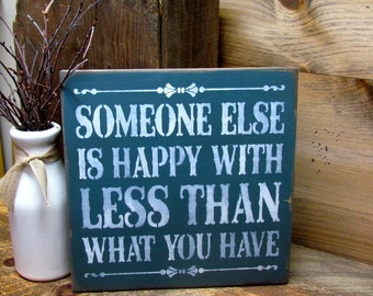 Wooden Inspirational Sign, Family Sign Decor, Typography signs, Wall Hanging, Wooden Signs, Someone Else Is Happy With Less Than You Have