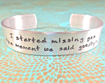 Loved One / I started missing you the moment we said goodbye. - Custom Hand Stamped Bracelet by MadeByMishka.com