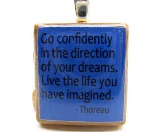 Go confidently in the direction of your dreams - blue Scrabble tile with Thoreau quote