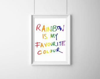 Rainbow Is My Favourite Colour, Motivational Print, Typography Print