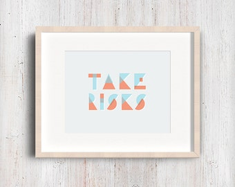 Take Risks geometric hand lettering. Blue and orange overlay typography design. Home decor fine art print.