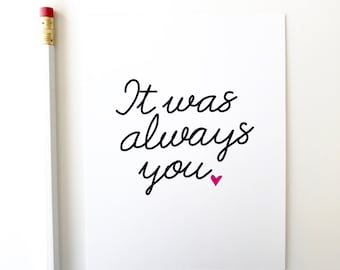 Valentines day card. It was always you. Love greeting card. I love you card.
