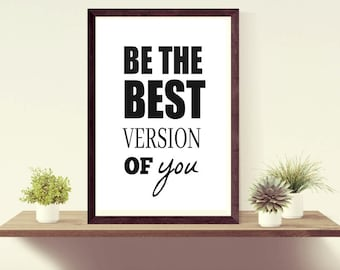 Be the best version of you, printable quote, Typography Art, Digital Download, Printable Artwork, Instant download, motivational quote