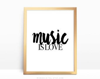 SALE -  Music Is Love, Music Quote, Music Print, Music Poster, Love Quote, Love Poster, Love Print, Modernism, Calligraphy, Handletter