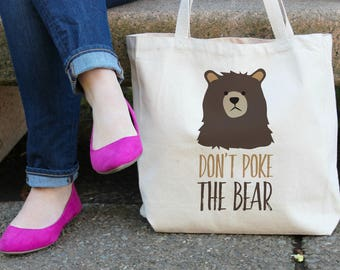 Don't Poke the Bear XL Canvas Tote Bag
