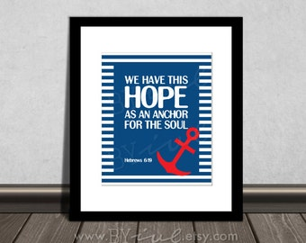 DIY Printable. Hebrews 6:19, Hope, Soul, Anchor. Inspirational Quote Printed, Bible Verse.