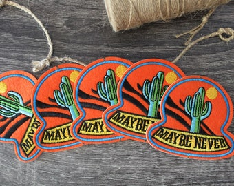 MAYBE NEVER cactus badge iron on patch, embroidered patch, DIY