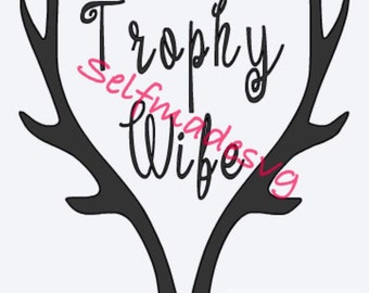 Trophy Wife svg