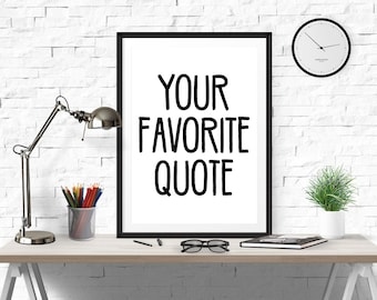 Favorite quote, Art Print, Typographic Print, Poster, Typography Wall Art, Printable Art, Instant Download, Typography Art, Quote Wall Art