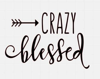 blessed car decal. Car Sticker, Laptop Decal, Laptop Sticker, Vinyl Car Decal, Vinyl Laptop Decal, Crazy Blessed Sticker,