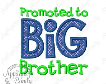 Promoted to BiG Brother Applique Machine Embroidery Design 4x4 5x7 6x10 8x8 INSTANT DOWNLOAD