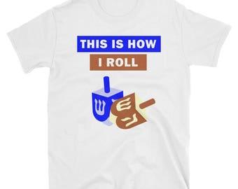 This Is How I Roll Hanukkah Dreidal T-Shirt Gift Tee