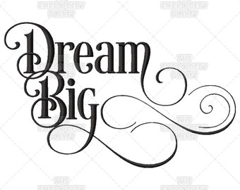 Dream Big, Calligraphy, Inspiration, Script, Go For It, Quote, Do It, Sayings, Machine Embroidery, Pattern, Design