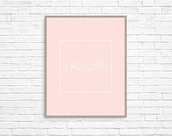 J'Adore Printable Beautiful Quote French Quote Blush Wall Decor Pretty Fashion Printable Chic Print Art Tumblr Decor I love you French Print