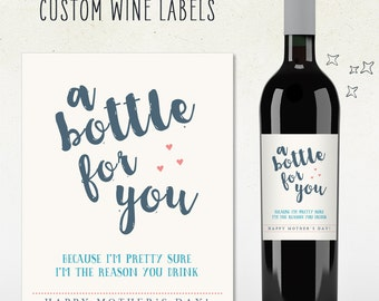 HAPPY MOTHER'S DAY // a bottle for you because i'm pretty sure i'm the reason you drink // Personalized Custom Wine Label