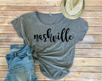 Nashville Shirt- Women's Shirt- Clothing for Women- Shirts for Women- Women's Shirt- Bachelorette Party Shirt
