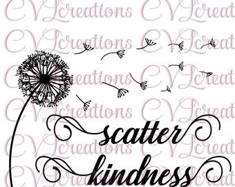 Scatter Kindness Dandelions Digital File SVG PNG DXF