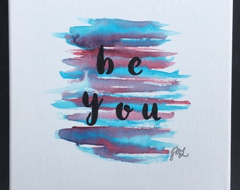 Be You 10x10 Watercolor Canvas