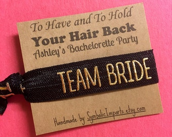 Bachelorette Party - Bachelorette Party Favors - Bachelorette Gift - To Have and To Hold Your Hair Back - Team Bride Party Favors - Hair Tie
