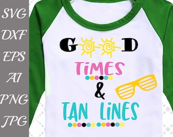 "Good Times And Tan Lines Svg: ""SUMMER SVG"" Beach Svg,Sunglasses Svg,Bachelorette Shirts,Summer Shirt Svg,Dxf Ai Eps Svg,Silhouette Cameo cut"