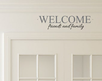 Wecome Decal-  Friends and Family Vinyl Wall Decal