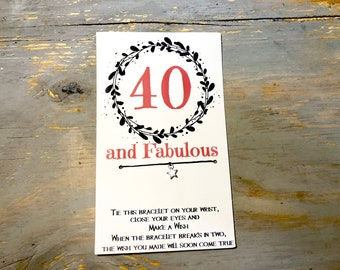 40 and Fabulous wish bracelet-Birthday wish bracelet-Birthday card-Birthday gift-Birthday bracelet-Friendship Birthday bracelet-40