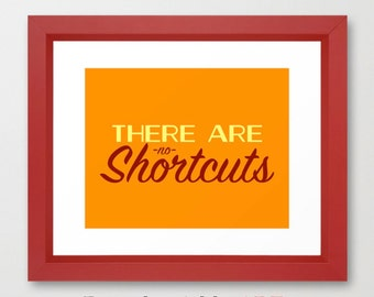 Typography Print, Inspirational Wall Art, Office Wall Art, There Are No Shortcuts