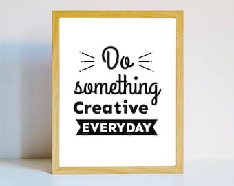 Do something creative everyday Print wall quote poster minimalist black and white art decor modern art instant download