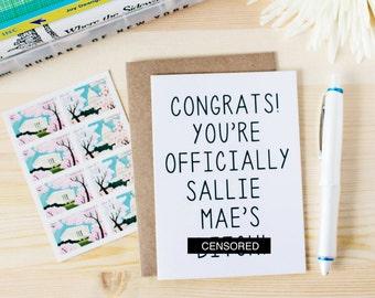 Funny Graduation Card - Funny College Grad Card - Funny Congrats Grad Card - Congrats! You Are Officially Sallie Mae's B-tch!