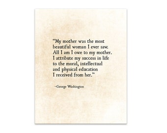 Mothers Quote, George Washington Quote, Mothers Day Quote, Gift for Mom, Book Art Print, Inspirational Quote, Large Wall Art, Fine Art Print