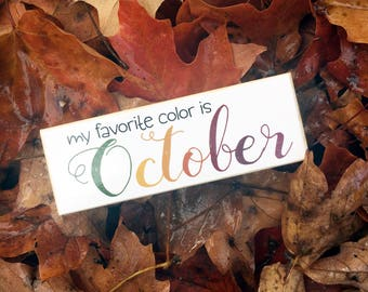 "Sale! Selah Signs ""My Favorite Color is October"" miniblock, 4.5x1.5"""