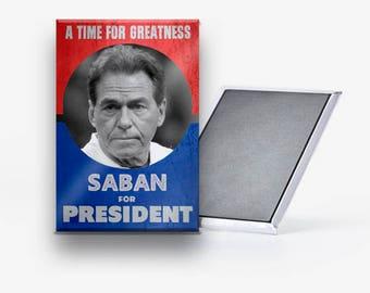 Nick Saban for President Refrigerator Magnet 2x3
