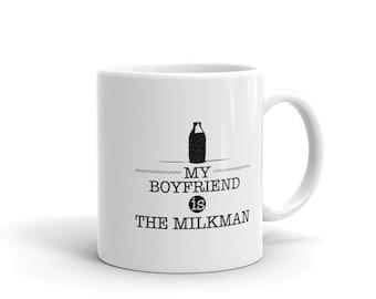 Milkman Coffee Mug, My Boyfriend Is The MilkMan