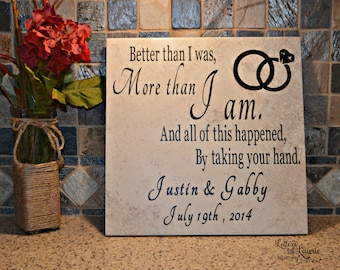 Unique Wedding Gift,Better than I was more than I am, Wedding Gift, Anniversary Gift, Wedding Sign, Couples Gift, Personalized Wedding Gift