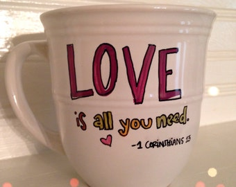 Coffee Mug Coffee Cup Ceramic Stoneware Love Is All You Need with Scripture