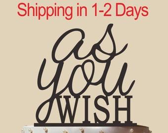 As You Wish Cake topper, Wedding Cake Topper, Acrylic Cake Topper, Cake Topper, CT045