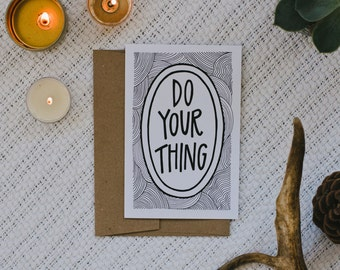 """Empathy 4""""x6"""" Greeting Card - Do Your Thing"""