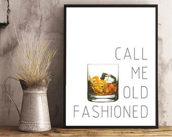 Call Me Old Fashioned Print, Old Fashioned Cocktail, Wall Art, Old Fashioned Print, Quote, Home Decor, Bar Art, Kitchen Art, Printable Art