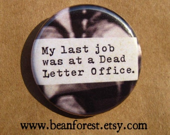 bartleby the scrivener my last job was at a dead letter office melville pin button magnet