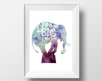 Dream big little one, elephant print, girls room wall art, nursery art